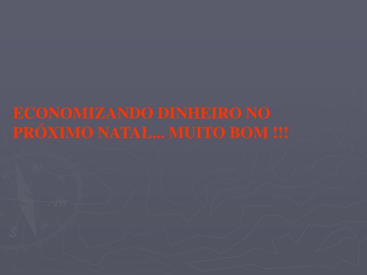 ECONOMIZANDO DINHEIRO NO PRÓXIMO NATAL... MUITO BOM !!!