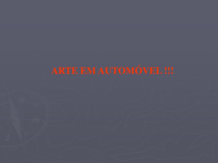 ARTE EM AUTOMÓVEL !!!