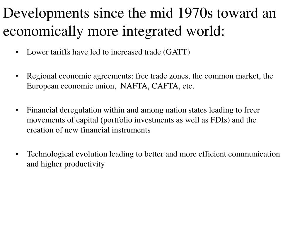 Developments since the mid 1970s toward an economically more integrated world: