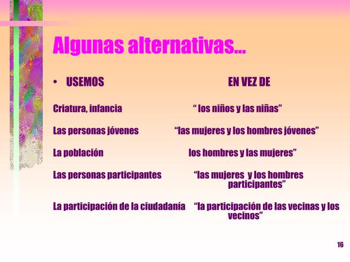 Algunas alternativas…