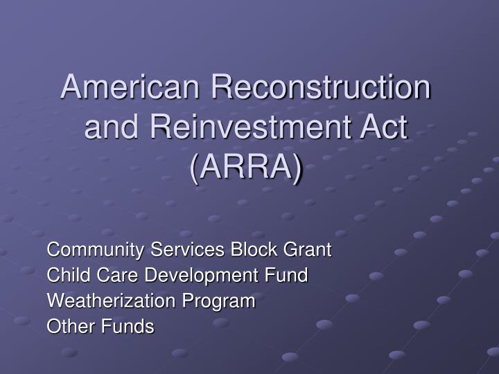 American reconstruction and reinvestment act arra