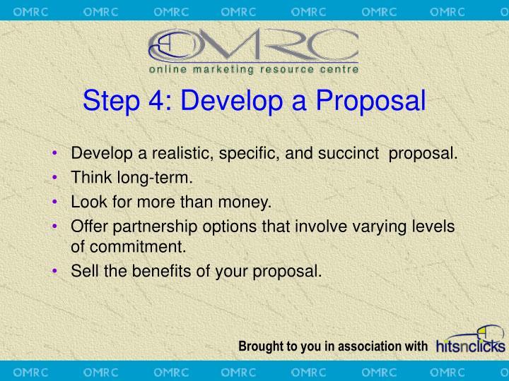 Step 4: Develop a Proposal