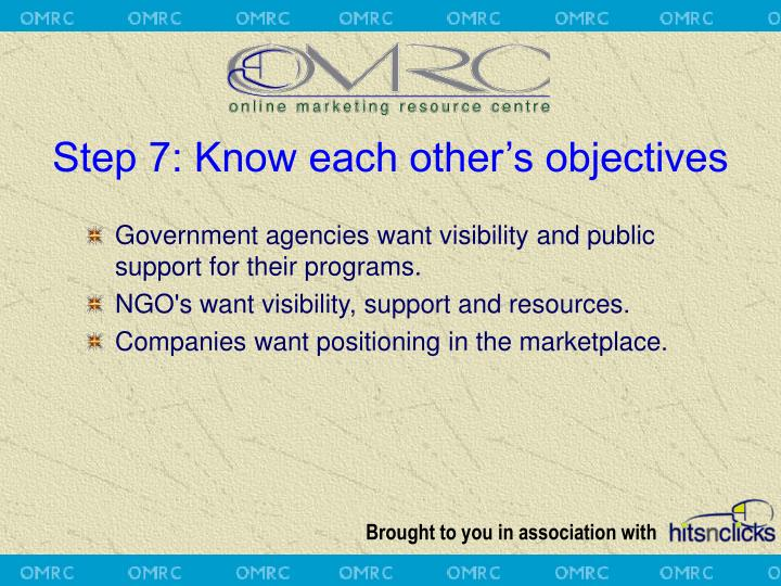 Step 7: Know each other's objectives