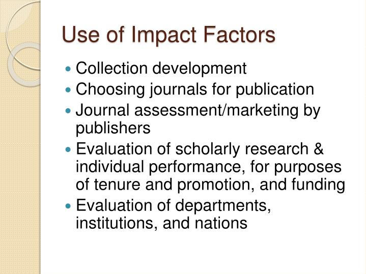 Use of Impact Factors