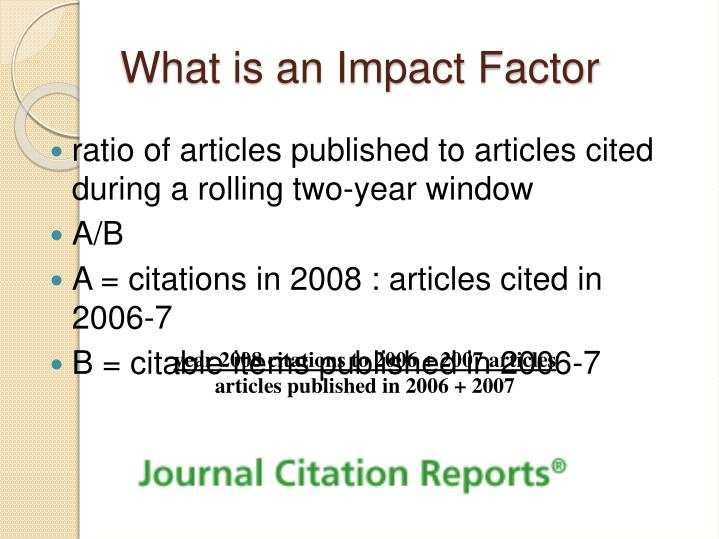 What is an Impact Factor