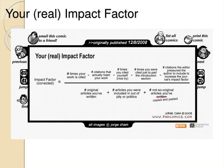 Your (real) Impact Factor