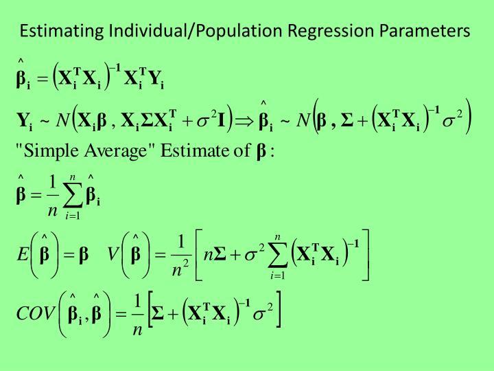Estimating Individual/Population Regression Parameters