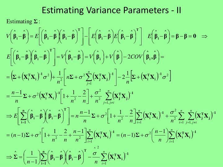Estimating Variance Parameters - II