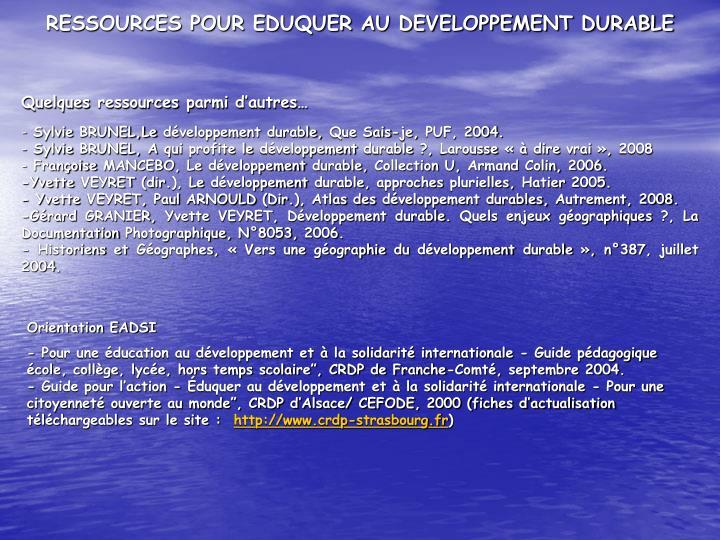RESSOURCES POUR EDUQUER AU DEVELOPPEMENT DURABLE