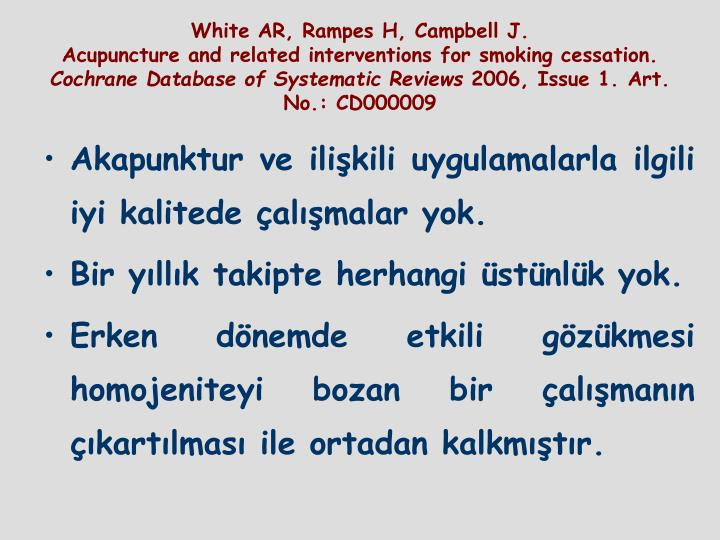 White AR, Rampes H, Campbell J.