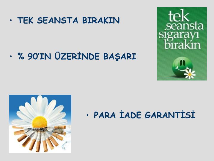 TEK SEANSTA BIRAKIN