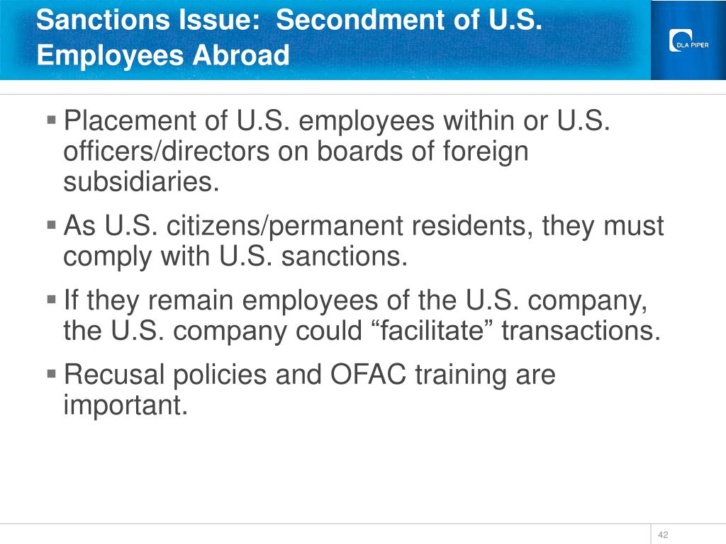 Sanctions Issue:  Secondment of U.S. Employees Abroad