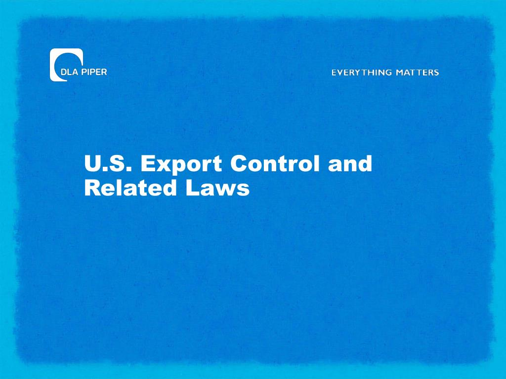 U.S. Export Control and Related Laws