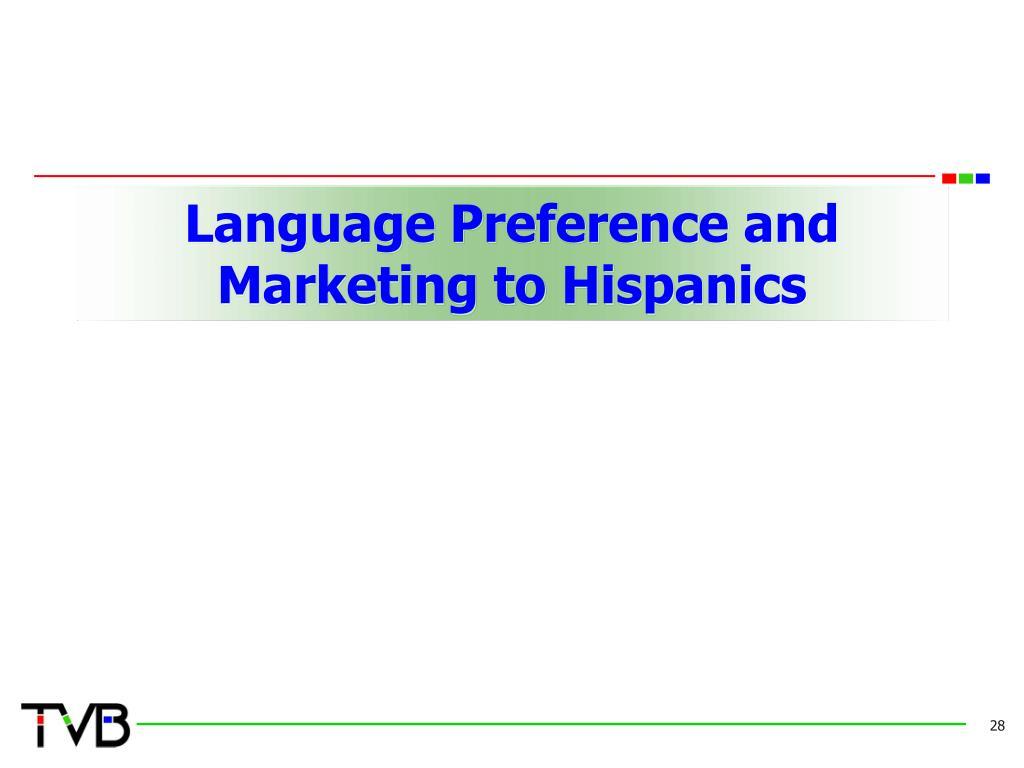 Language Preference and Marketing to Hispanics