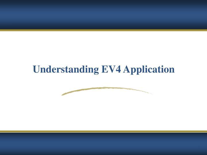 Understanding EV4 Application