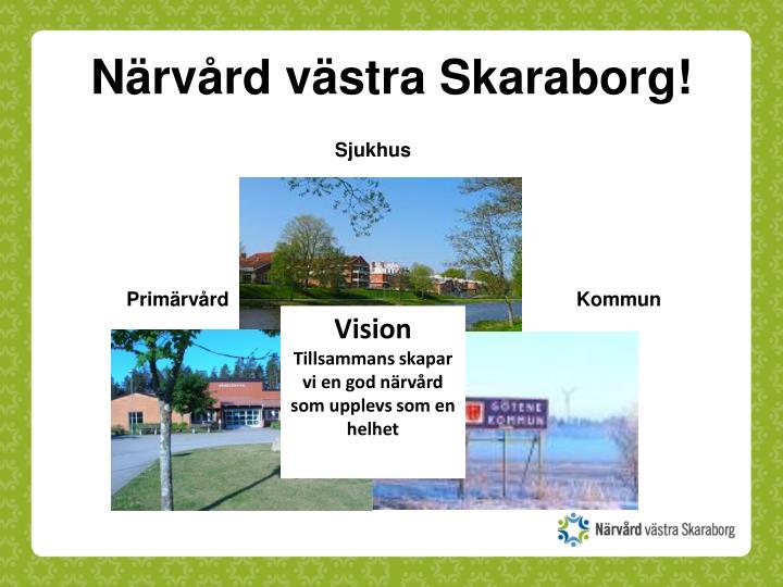 Närvård västra Skaraborg!