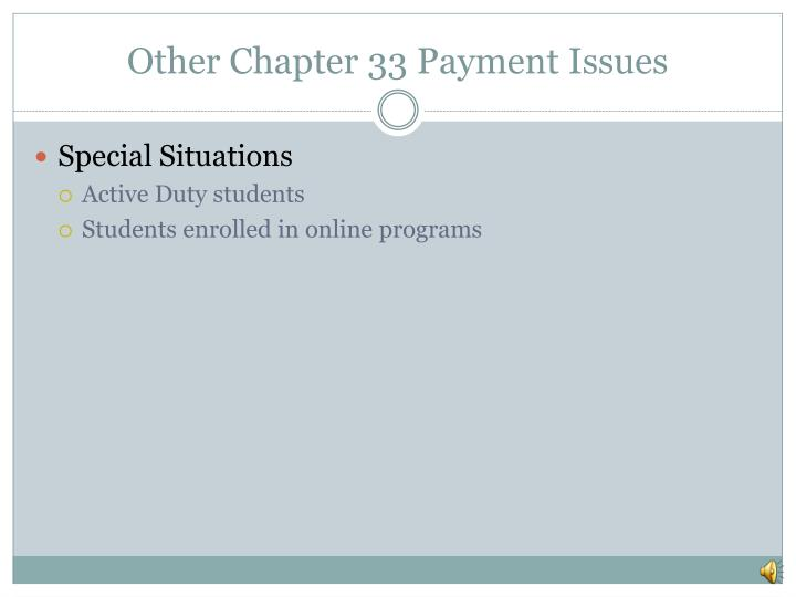 Other Chapter 33 Payment Issues