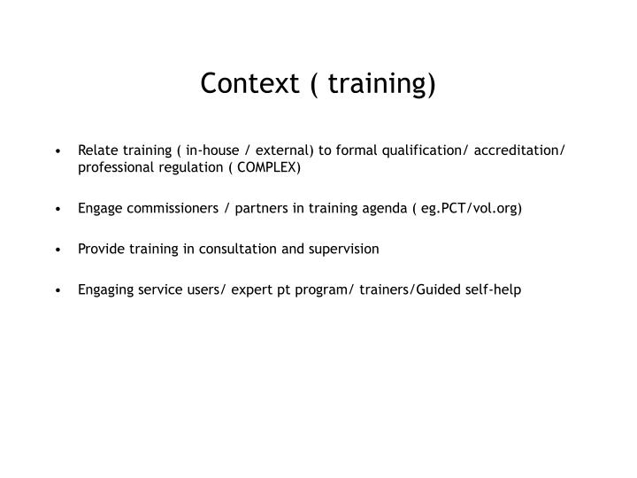 Context ( training)