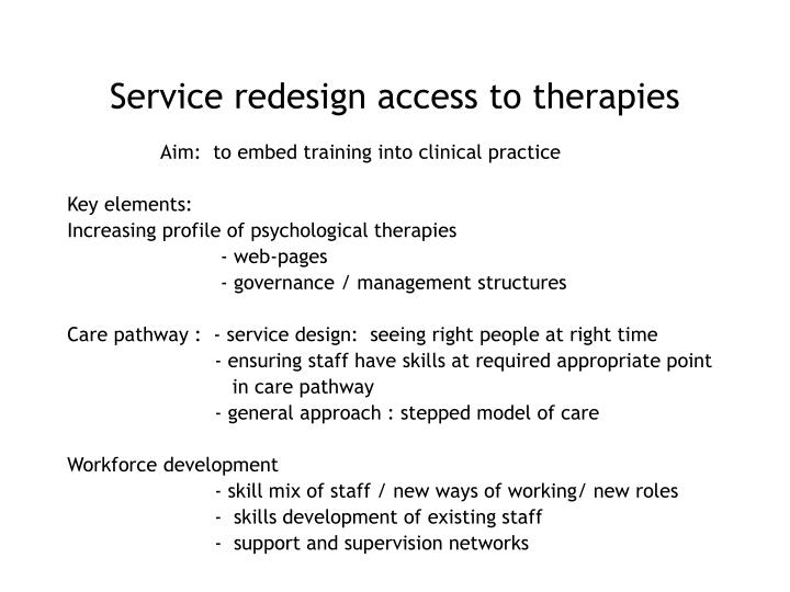 Service redesign access to therapies