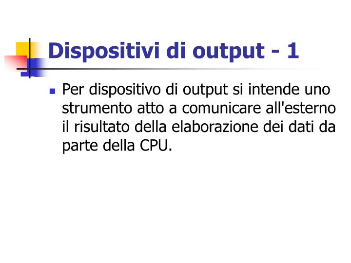 Dispositivi di output - 1