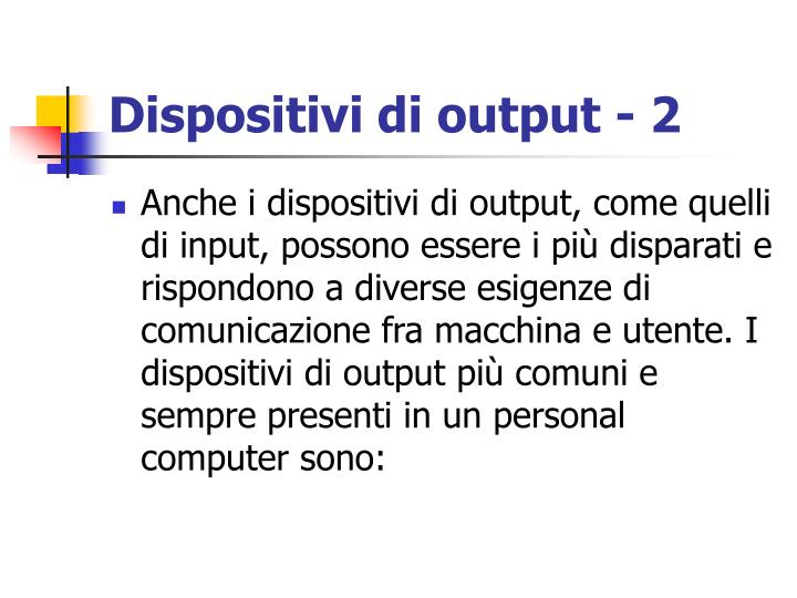 Dispositivi di output - 2