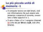 la pi piccola unit di memoria 1