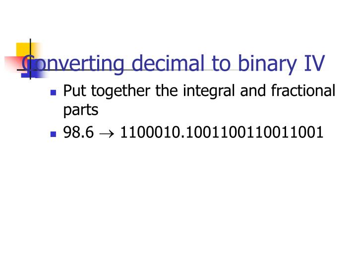 Converting decimal to binary IV