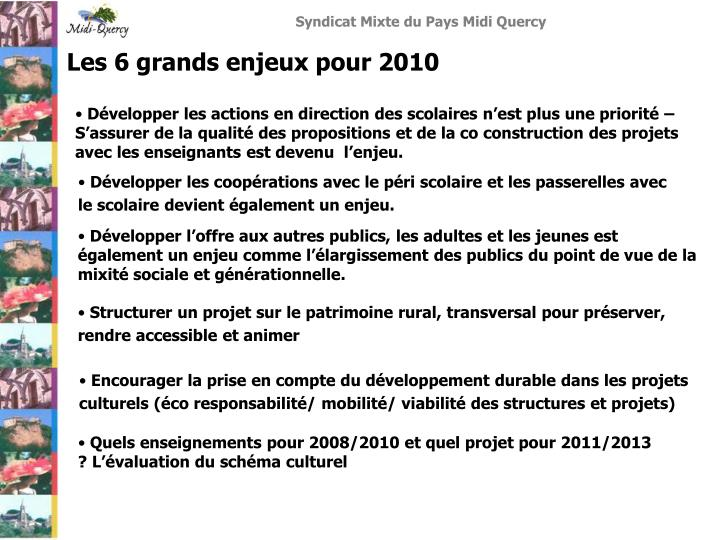Quels enseignements pour 2008/2010 et quel projet pour 2011/2013 ? L'évaluation du schéma culturel