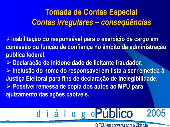 Inabilitação do responsável para o exercício de cargo em comissão ou função de confiança no âmbito da administração pública federal.