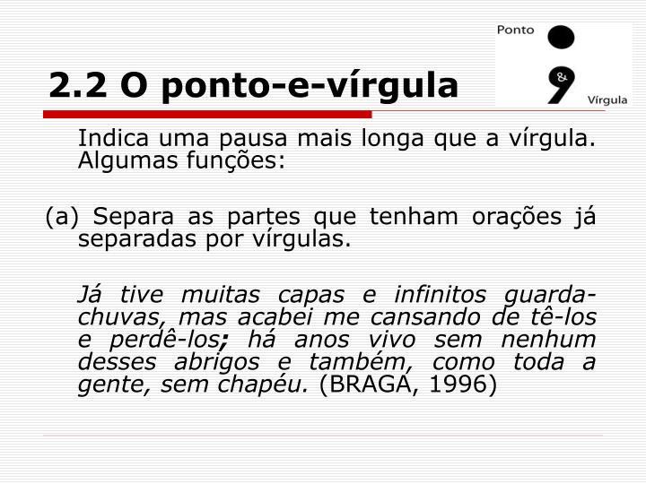 2.2 O ponto-e-vírgula