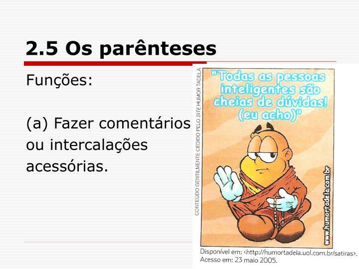 2.5 Os parênteses