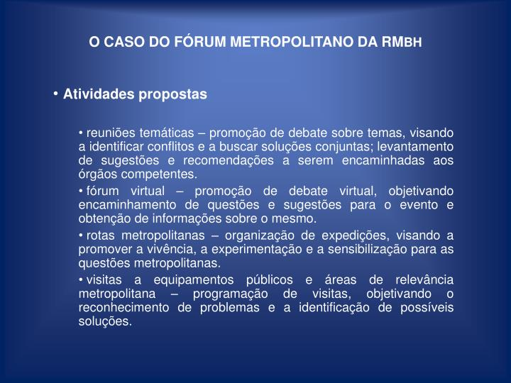 O CASO DO FÓRUM METROPOLITANO DA RM