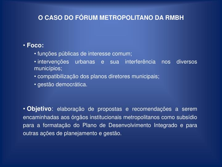 O CASO DO FÓRUM METROPOLITANO DA RMBH