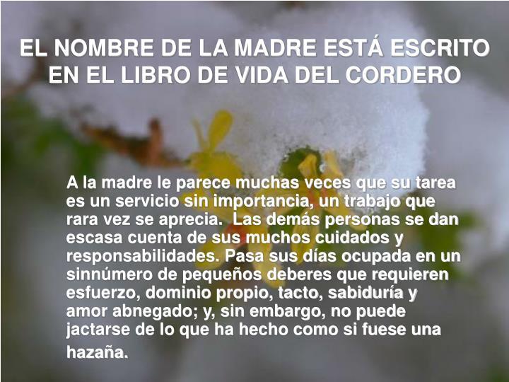 EL NOMBRE DE LA MADRE ESTÁ ESCRITO EN EL LIBRO DE VIDA DEL CORDERO