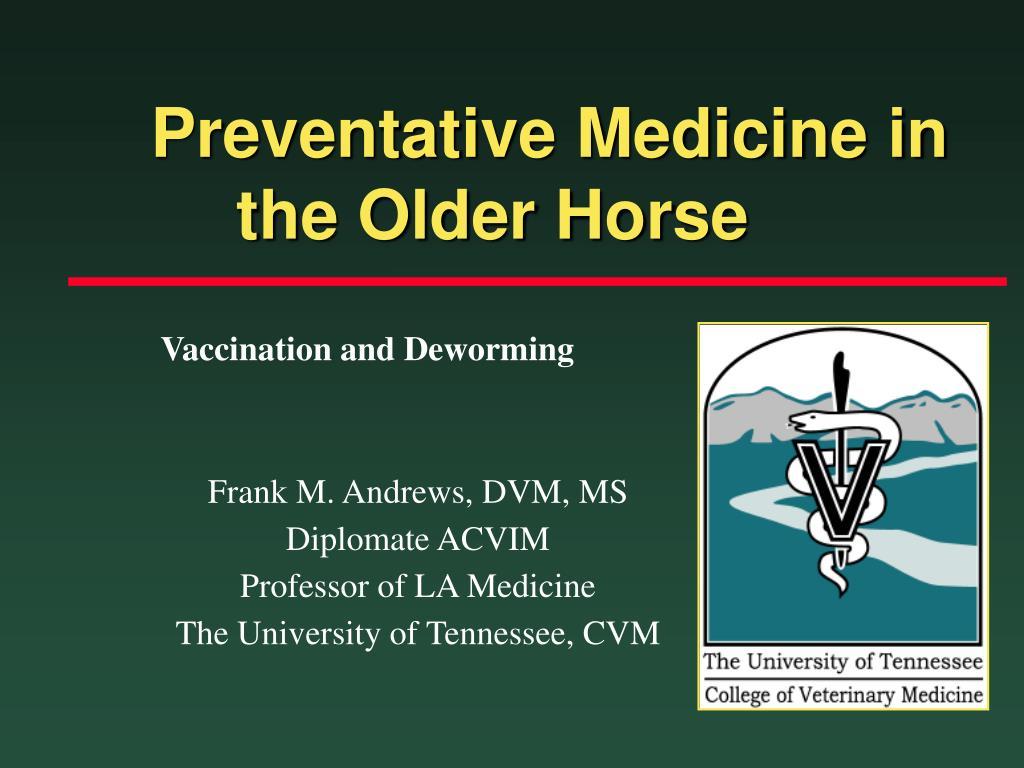 Preventative Medicine in the Older Horse
