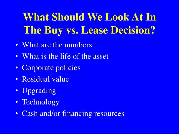 What Should We Look At In The Buy vs. Lease Decision?