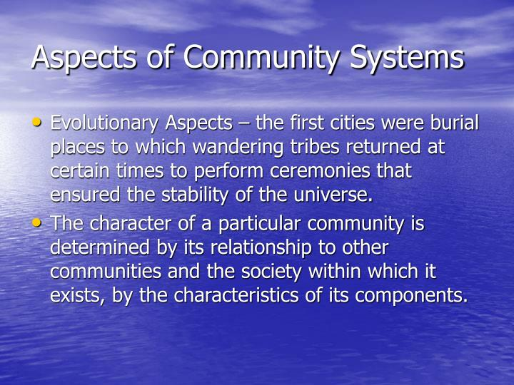 Aspects of Community Systems