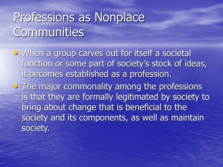 Professions as Nonplace Communities