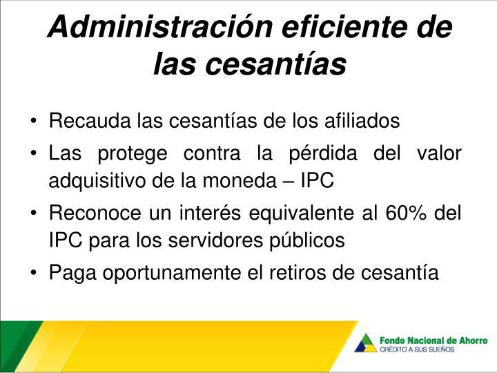 Administración eficiente de  las cesantías