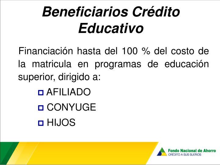 Beneficiarios Crédito Educativo