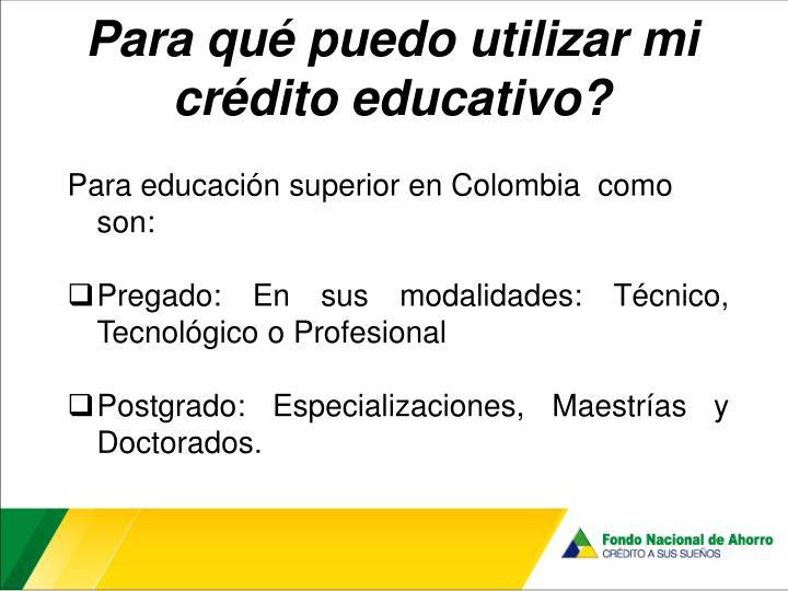 Para qué puedo utilizar mi crédito educativo?