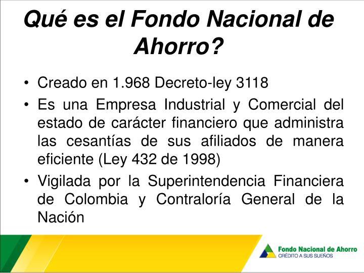 Qué es el Fondo Nacional de Ahorro?