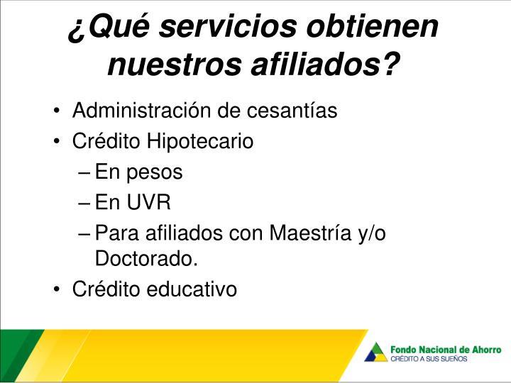 ¿Qué servicios obtienen nuestros afiliados?