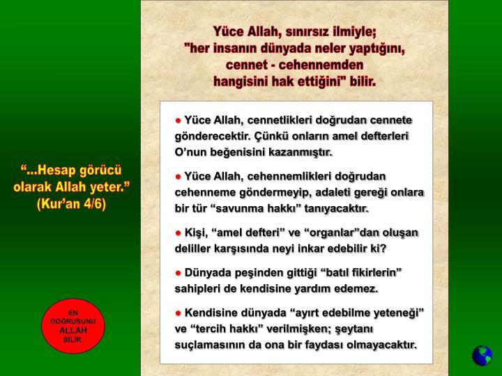 Yüce Allah, sınırsız ilmiyle;