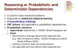 reasoning w probabilistic and deterministic dependencies