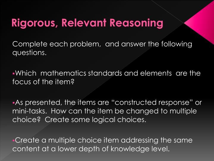 Rigorous, Relevant Reasoning