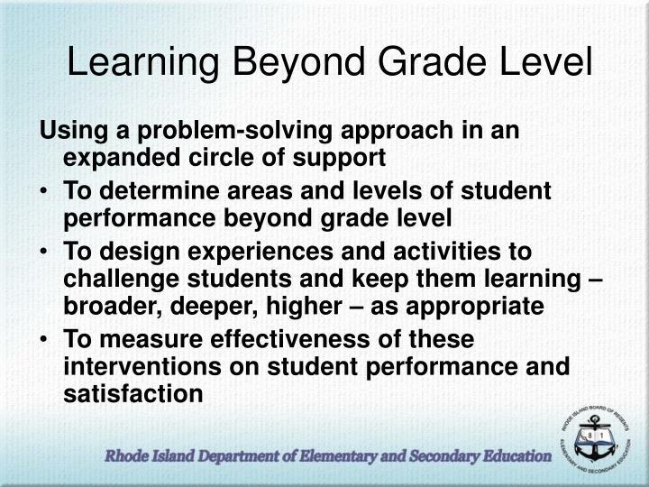 Learning Beyond Grade Level