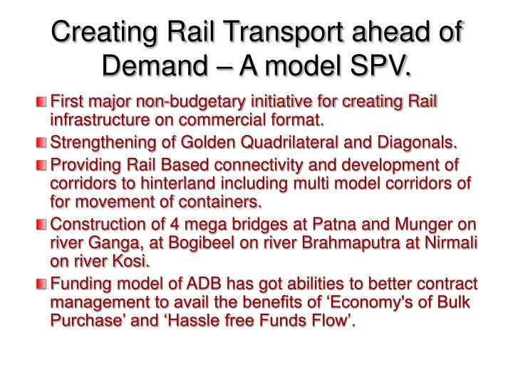 Creating Rail Transport ahead of Demand – A model SPV.