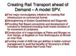 creating rail transport ahead of demand a model spv