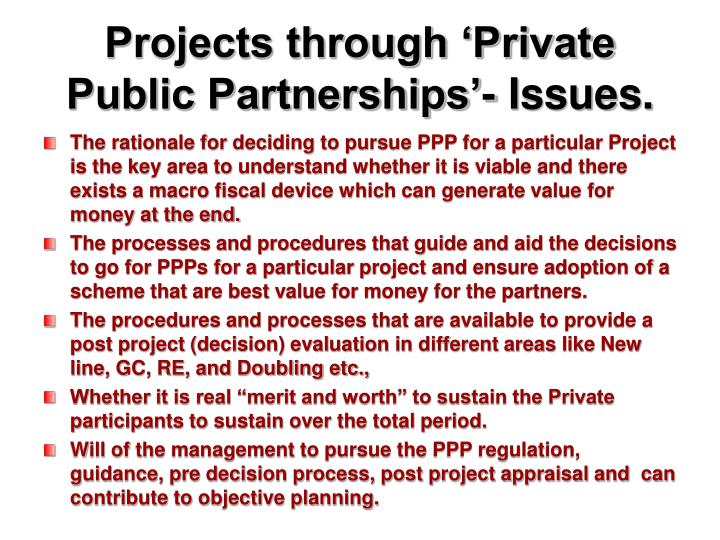 Projects through 'Private Public Partnerships'- Issues.